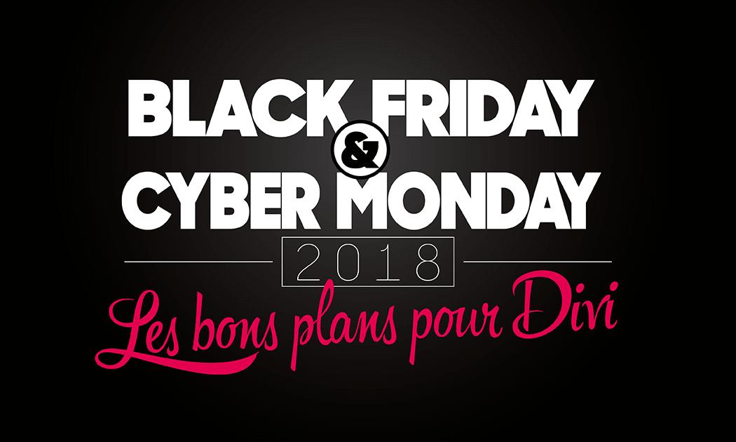 Black Friday & Cyber Monday 2018 : les bons plans pour Divi
