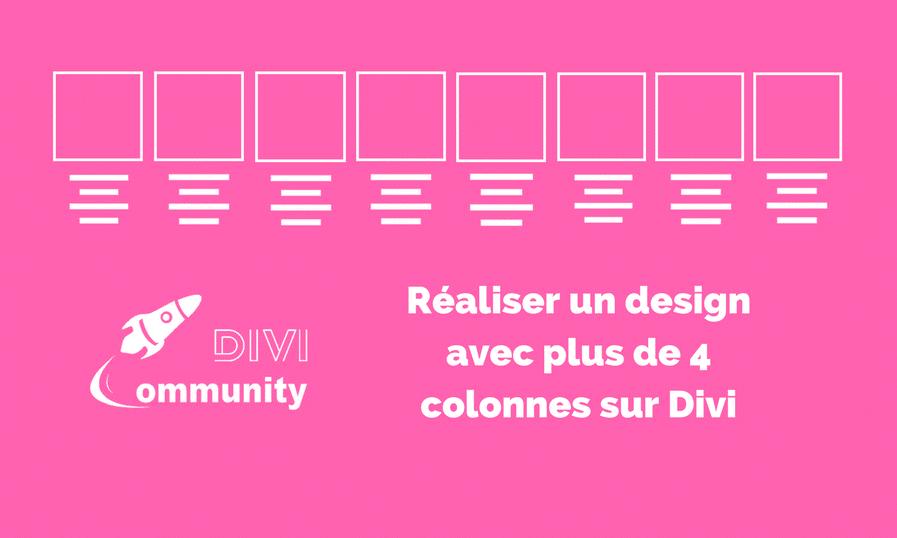 Utiliser un design avec 5, 6, 7, 8, 9 ou 10 colonnes avec Divi