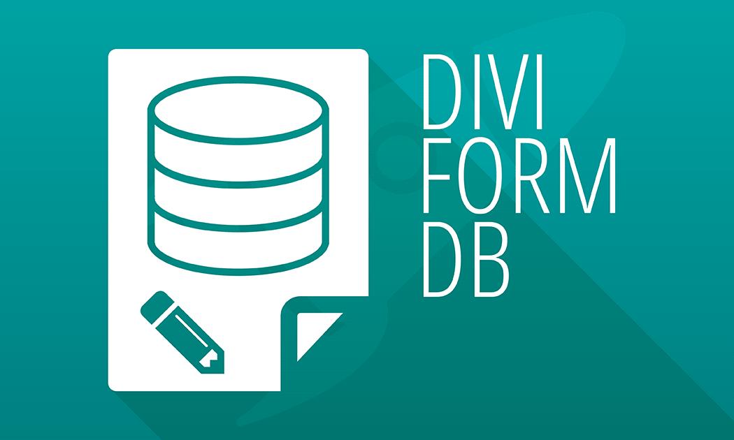 Enregistrez les soumissions du formulaire de Divi avec Divi Form DB